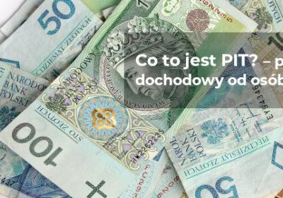 Co to jest PIT? – podatek dochodowy od osób fizycznych.