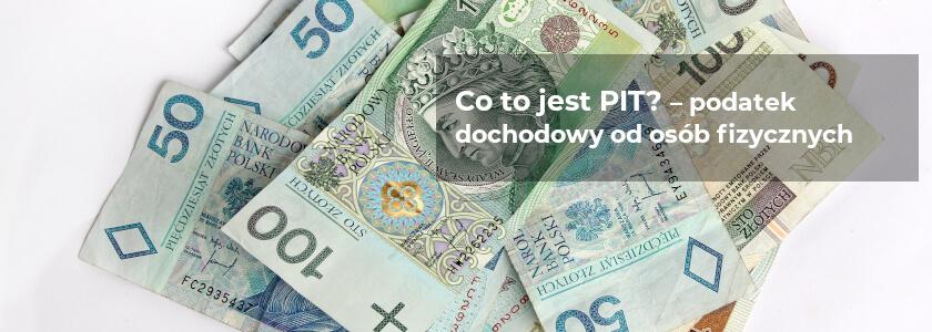Co to jest PIT – podatek dochodowy od osób fizycznych - SP