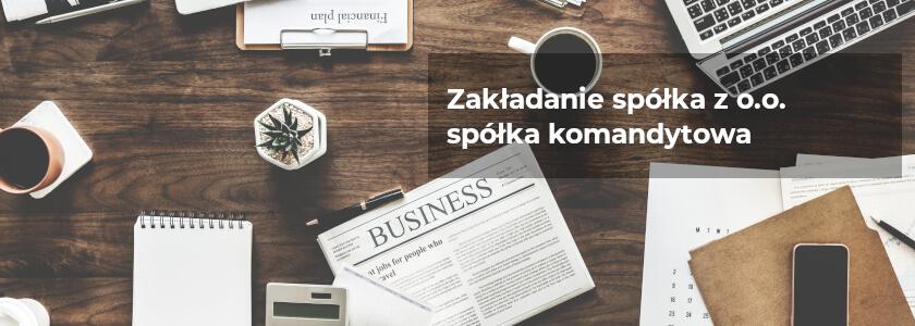 Rejestracja spółki z o.o. spółki komandytowa