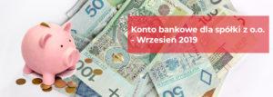 Konto bankowe dla spółki z o.o. - Wrzesień 2019
