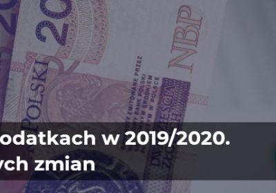 Zmiany w podatkach w 2019/2020. 10 kluczowych zmian