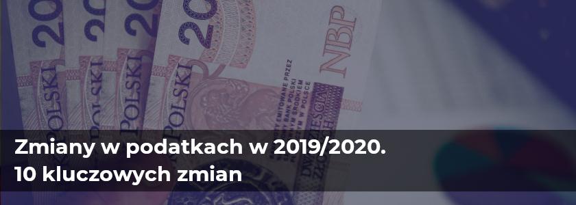 Zmiany w podatkach w 2019/2020.